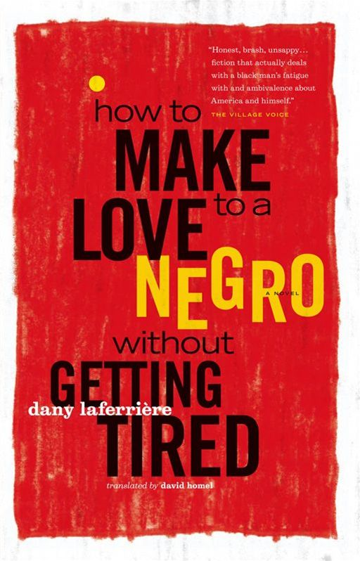 How to Make Love to a Negro (Without Getting Tired): A Novel