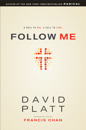 Follow Me By: David Platt
