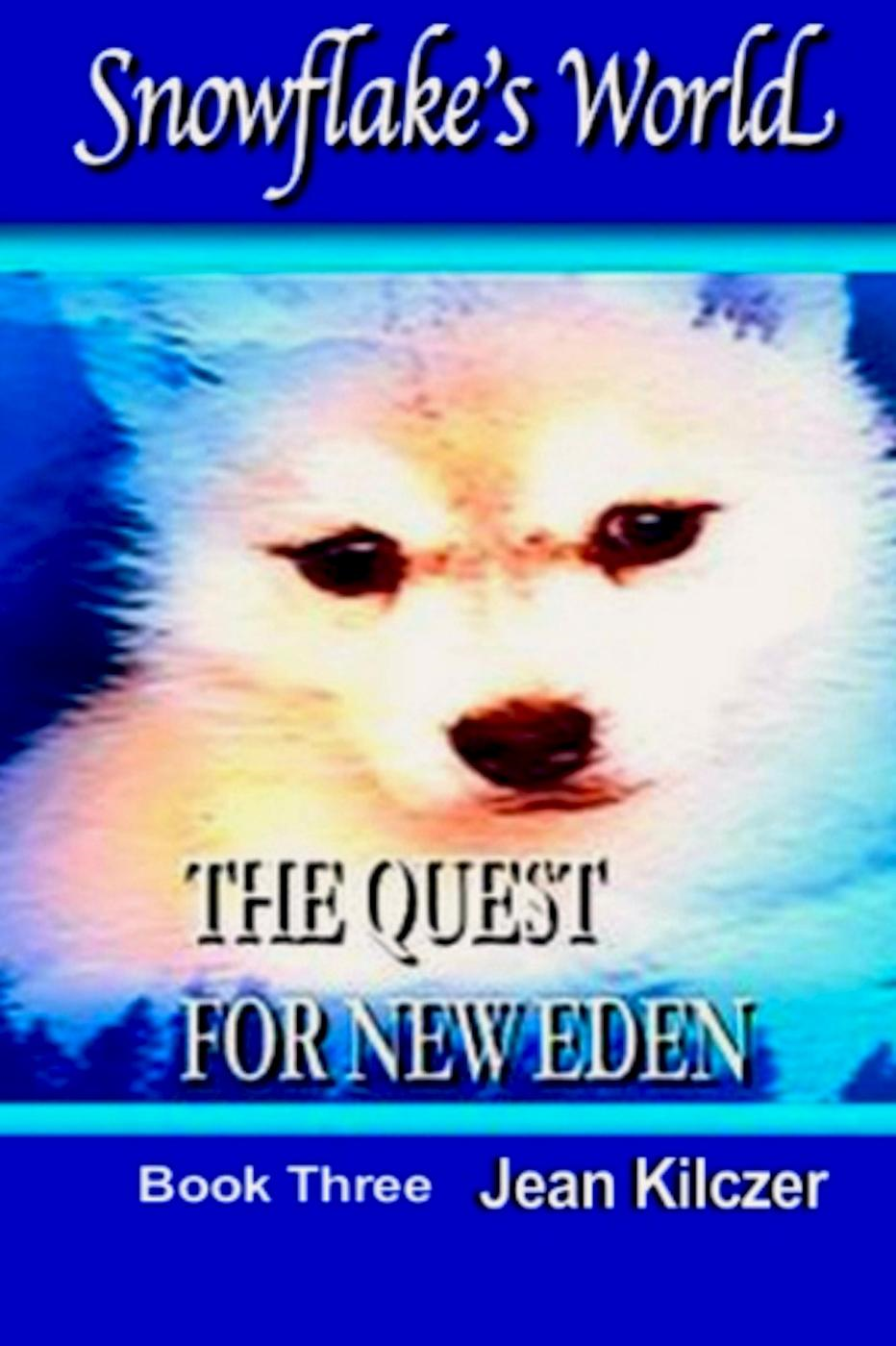 The Quest for New Eden (Snowflake's World, #3)