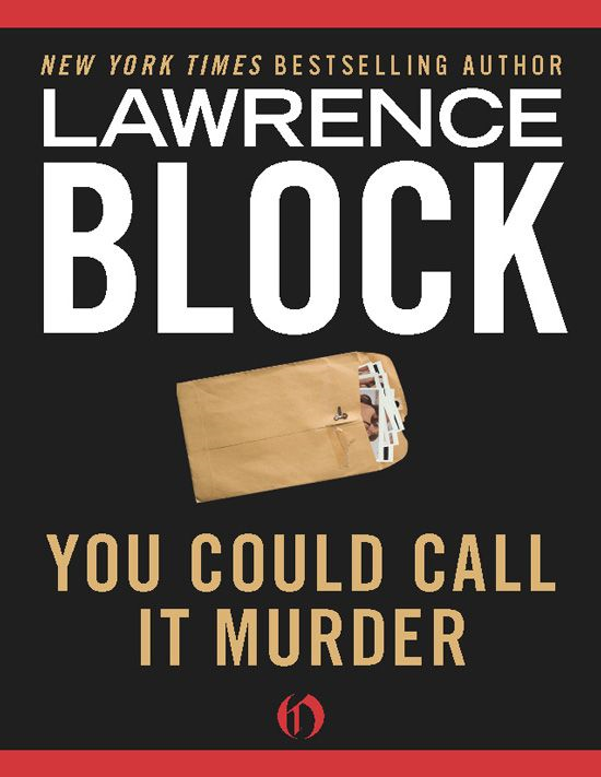 You Could Call It Murder By: Lawrence Block