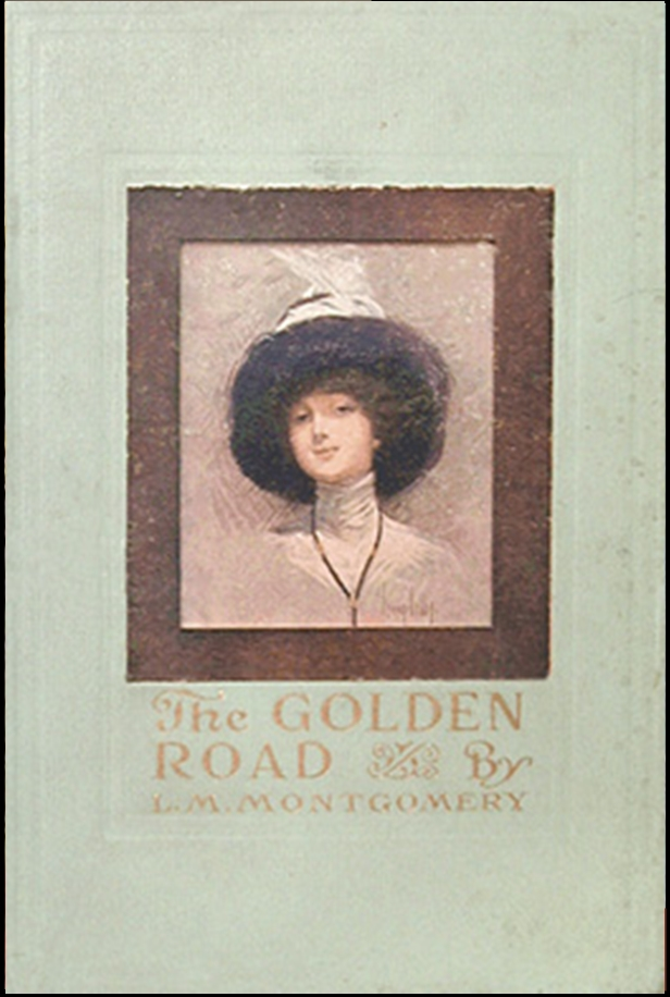 The Golden Road By: Lucy Maud Montgomery