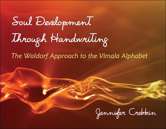 Soul Development through Handwriting By: Jennifer Crebbin