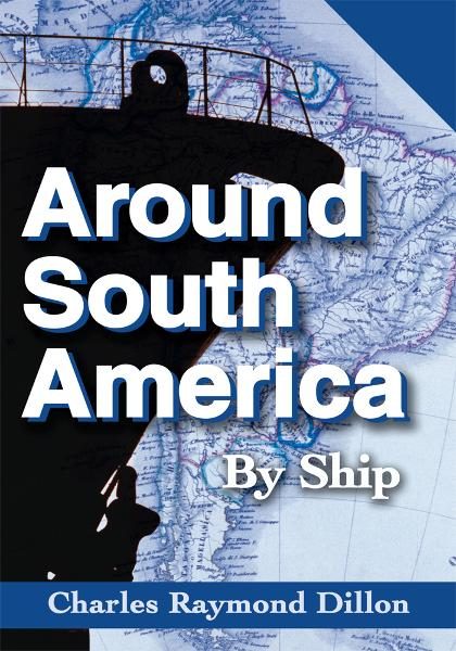 Around South America By: Charles Dillon