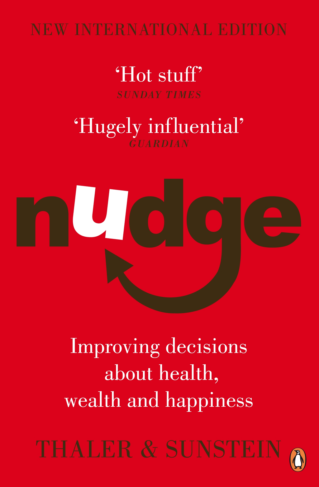 Nudge Improving Decisions About Health,  Wealth and Happiness