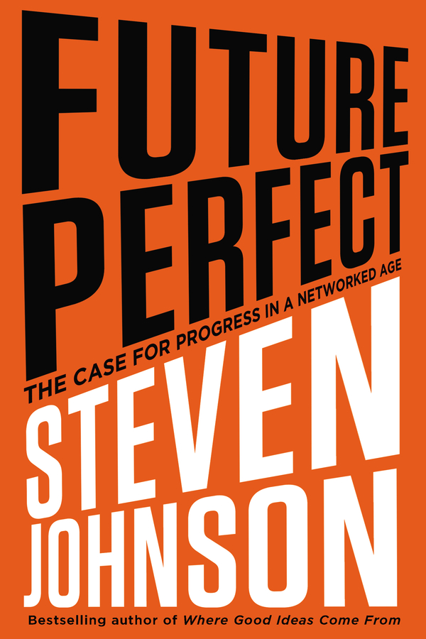 Future Perfect By: Steven Johnson