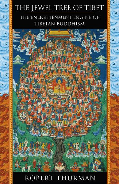 The Jewel Tree of Tibet By: Robert Thurman