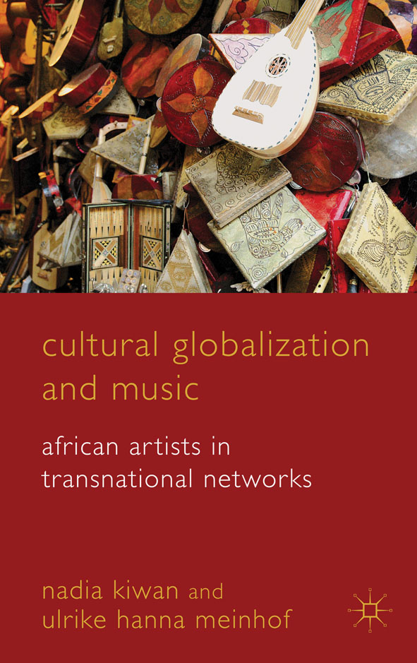 Cultural Globalization and Music African Artists in Transnational Networks
