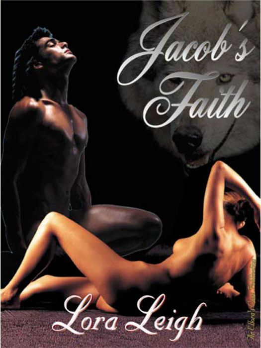 Jacob's Faith By: Lora Leigh