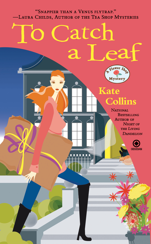 To Catch a Leaf: A Flower Shop Mystery By: Kate Collins