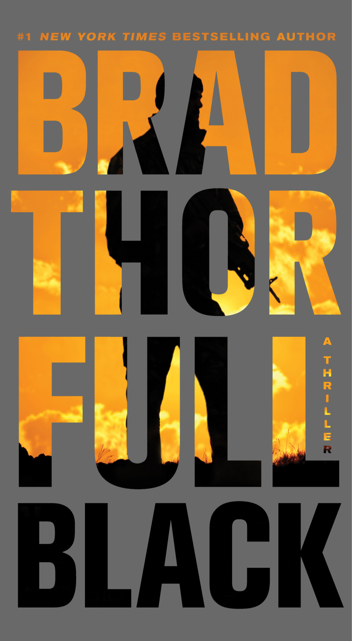 Full Black: A Thriller By: Brad Thor