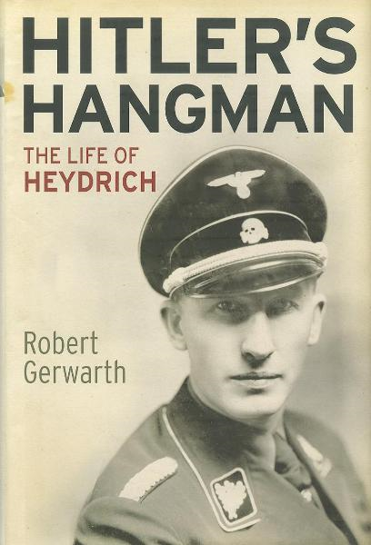 Hitler's Hangman: The Life of Heydrich By: Gerwarth, Robert