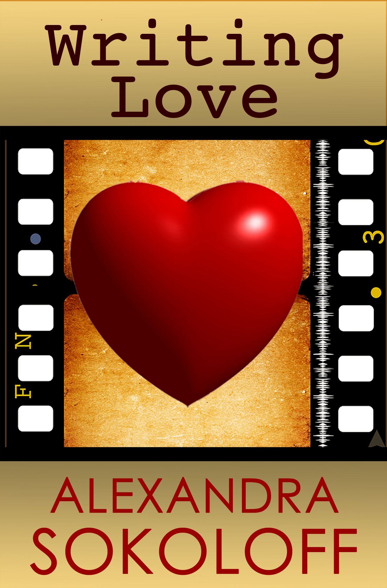 Writing Love By: Alexandra Sokoloff