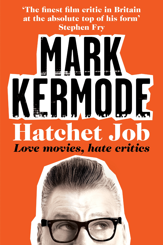 Hatchet Job Love Movies,  Hate Critics
