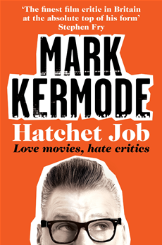 Hatchet Job Love Movies, Hate Critics