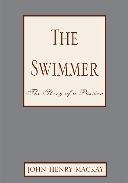 The Swimmer By: John Henry Mackay