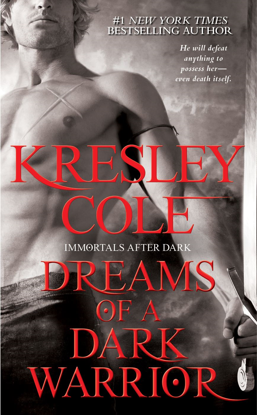 Dreams of a Dark Warrior By: Kresley Cole