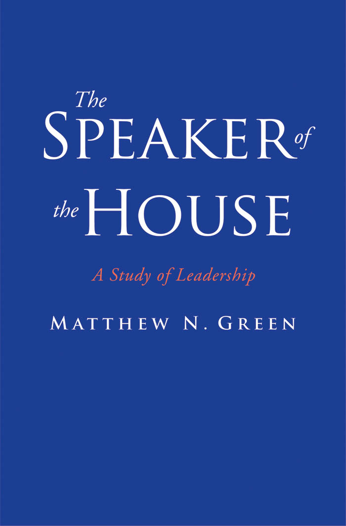 The Speaker of the House By: Prof. Matthew N. Green