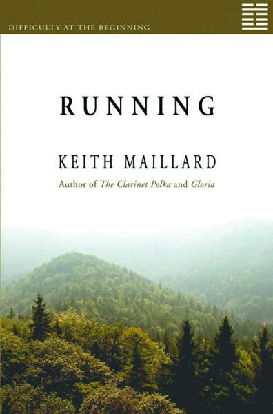 Running: Difficulty at the Beginning Book 1 By: Keith Maillard