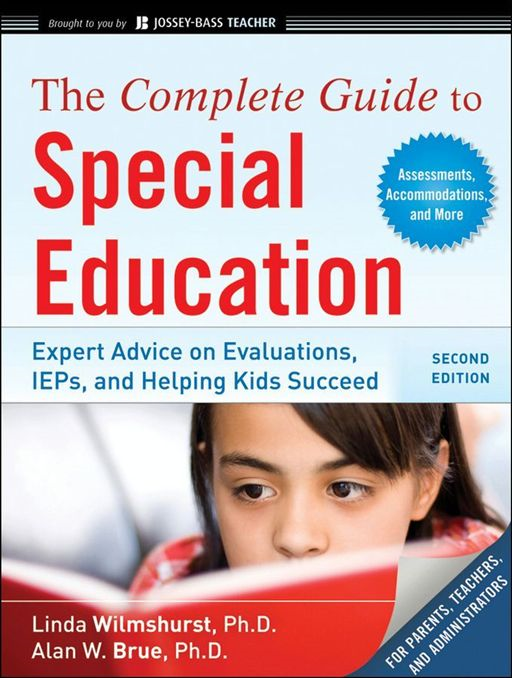The Complete Guide to Special Education By: Alan W. Brue,Linda Wilmshurst