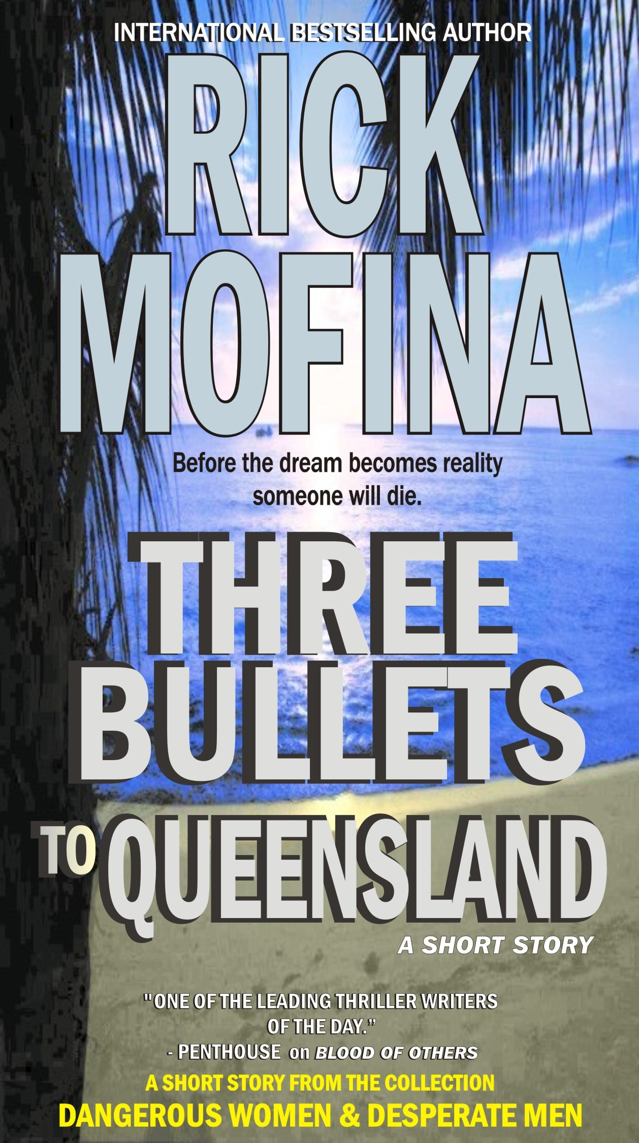 Three Bullets To Queensland By: Rick Mofina