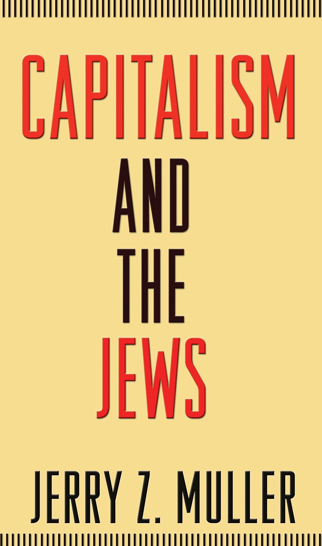 Capitalism and the Jews By: Jerry Z. Muller