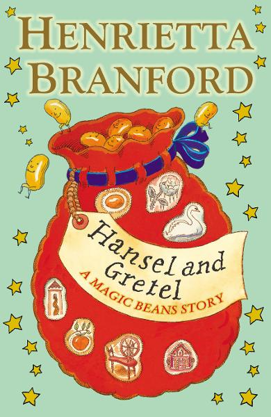 Hansel and Gretel: A Magic Beans Story By: Henrietta Branford
