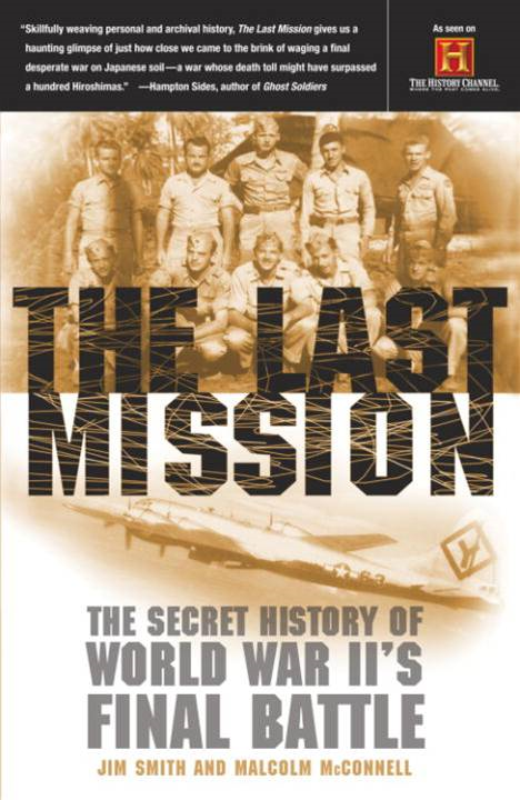 The Last Mission By: Jim Smith,Malcolm McConnell