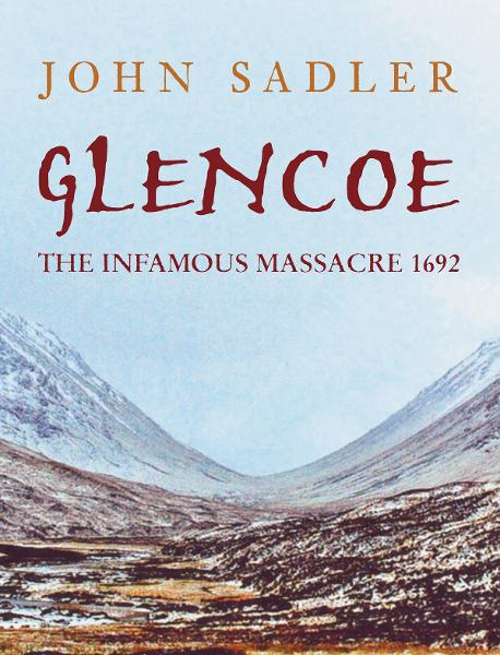 Glencoe: The Infamous Massacre 1692