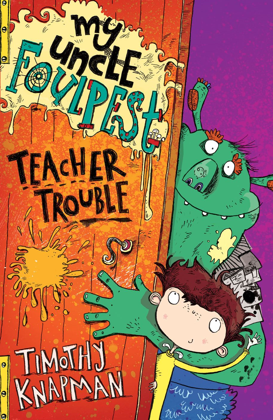 My Uncle Foulpest: Teacher Trouble