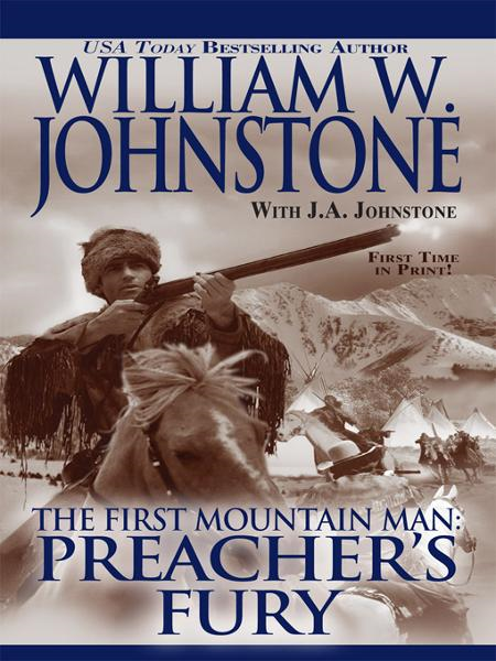 Preacher's Fury By: J.A. Johnstone,William W. Johnstone