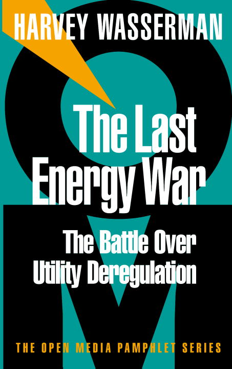 The Last Energy War By: Harvey Wasserman