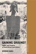 download Gaining Ground?: Rights and Property in South African Land Reform book