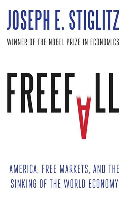 Freefall: America, Free Markets, and the Sinking of the World Economy By: Joseph E. Stiglitz