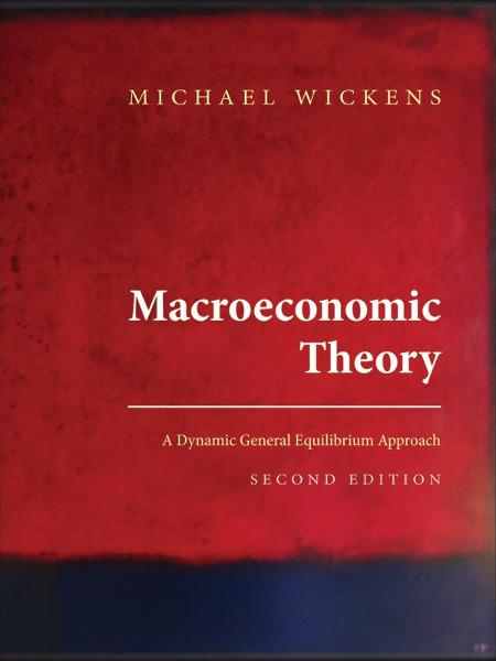 Macroeconomic Theory By: Michael Wickens