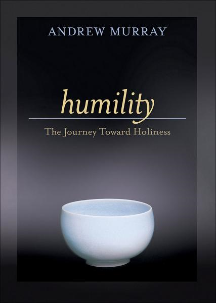 Humility By: Andrew Murray