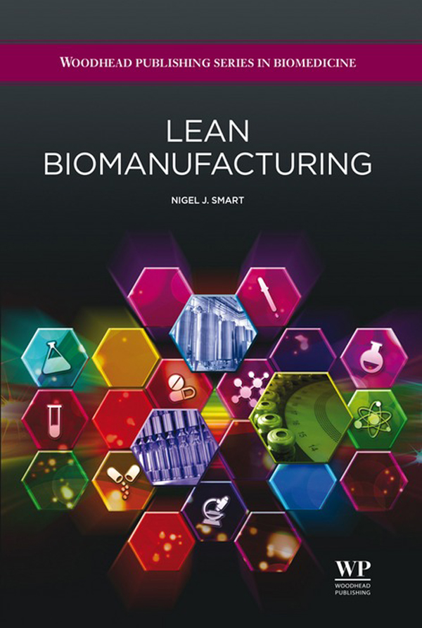 Lean Biomanufacturing Creating Value Through Innovative Bioprocessing Approaches