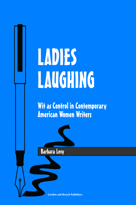 Ladies Laughing Wit as Control in Contemporary American Women Writers