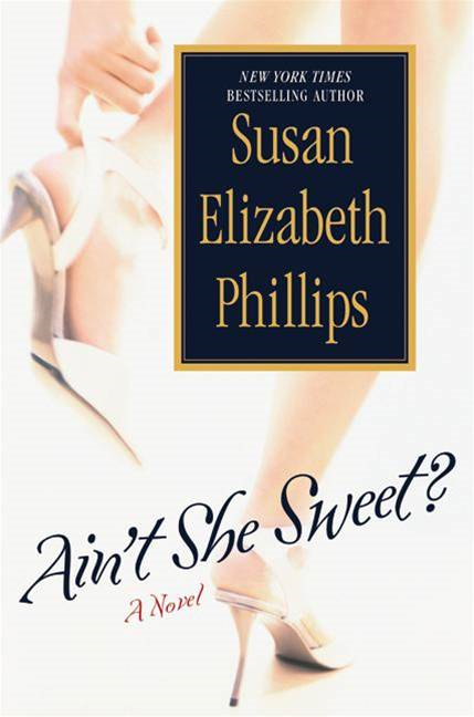 Ain't She Sweet? By: Susan Elizabeth Phillips