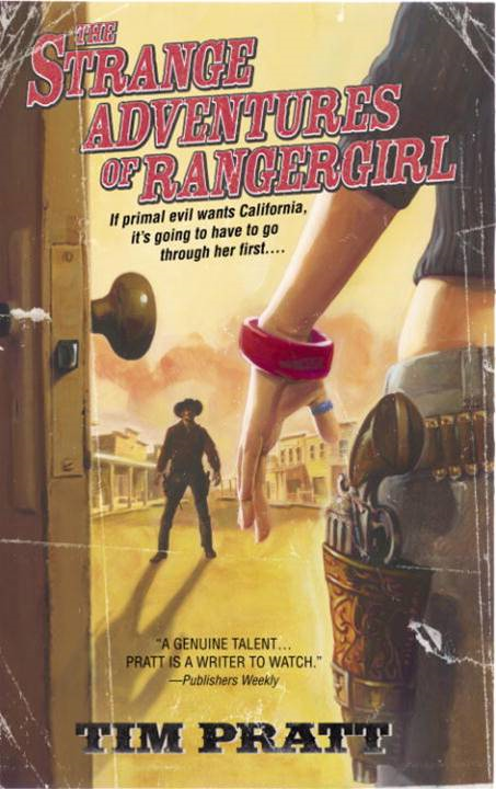 The Strange Adventures of Rangergirl By: Tim Pratt