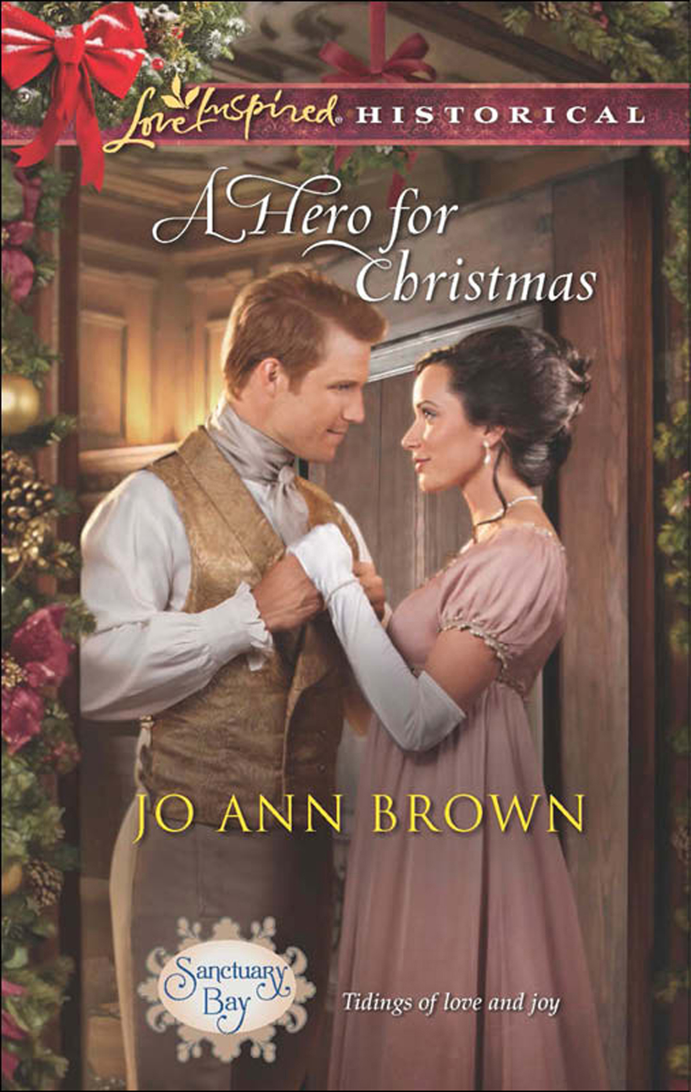 A Hero for Christmas (Mills & Boon Love Inspired Historical) (Sanctuary Bay - Book 2)