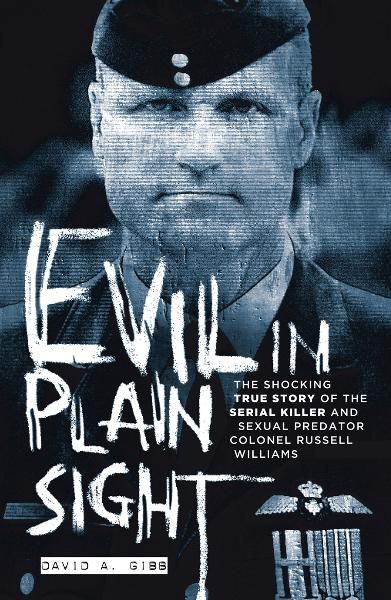 Evil in Plain Sight:  By: David A. Gibb
