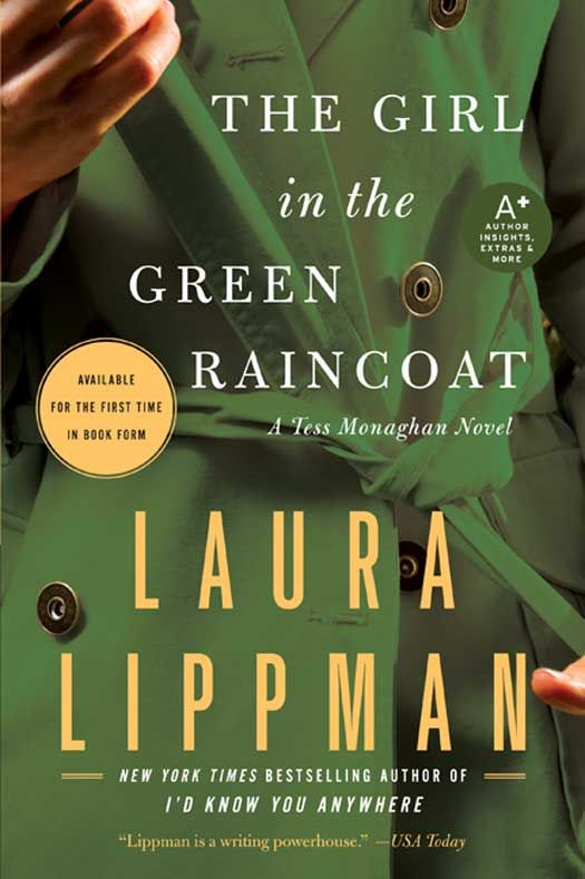 The Girl in the Green Raincoat: A Tess Monaghan Novel By: Laura Lippman