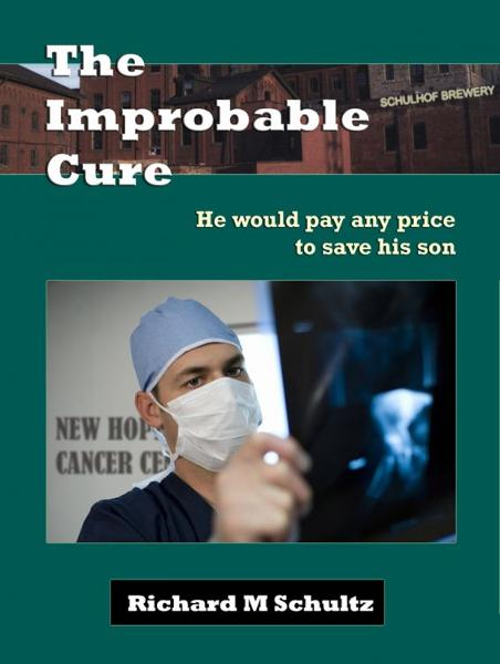The Improbable Cure By: Richard M. Schultz