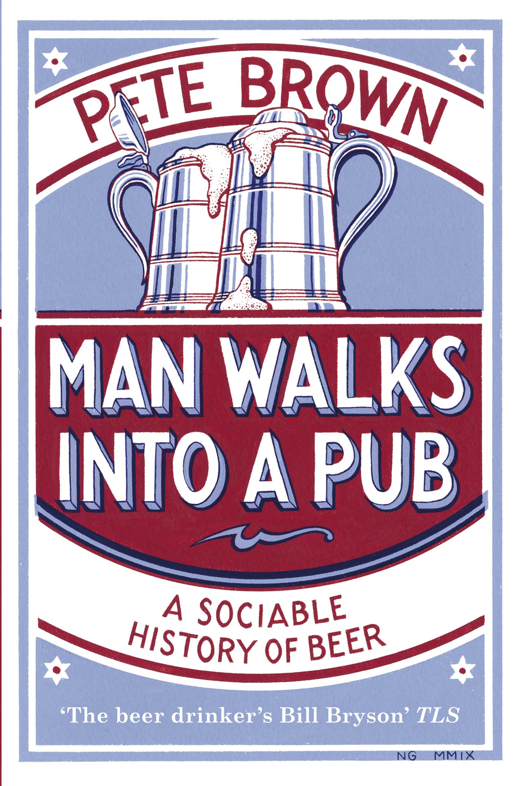 Man Walks into a Pub By: Pete Brown