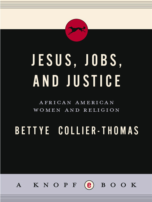 Jesus, Jobs, and Justice By: Bettye Collier-Thomas