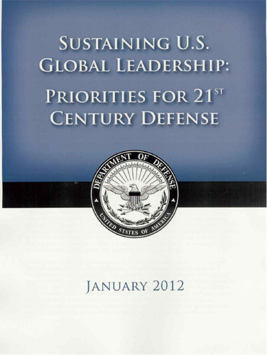 2012 US Department of Defense Strategic Guidance - Sustaining U.S. Global Leadership: Priorities for the 21st Century Defense