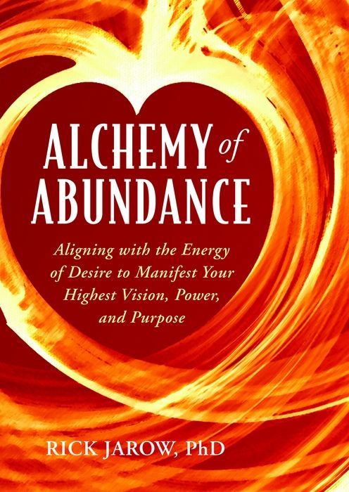 Alchemy Of Abundance By: Rick Jarow