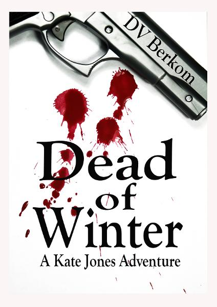 Dead of Winter--The 2nd Kate Jones Thriller