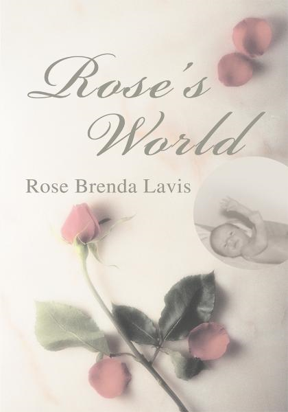 ROSE'S WORLD By: Rose Lavis