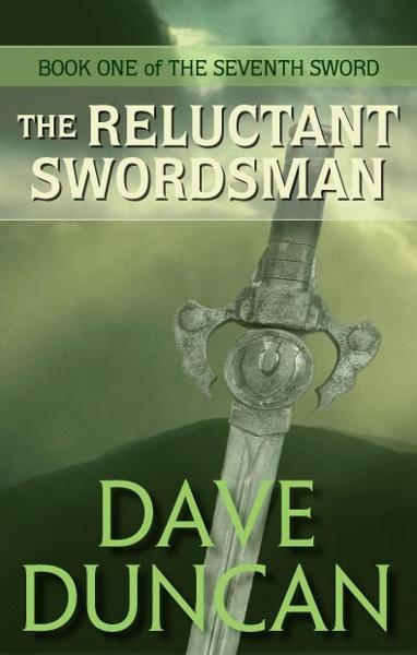 The Reluctant Swordsman By: Dave Duncan